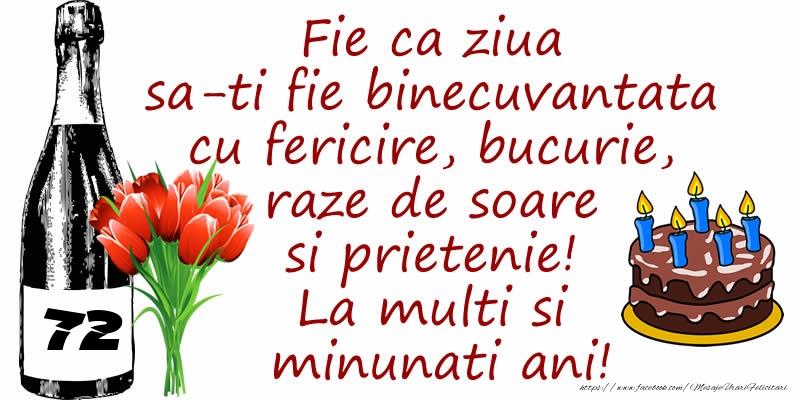 Tort, Sampanie si Flori: 72 ani - Fie ca ziua sa-ti fie binecuvantata cu fericire, bucurie, raze de soare si prietenie! La multi si minunati ani!