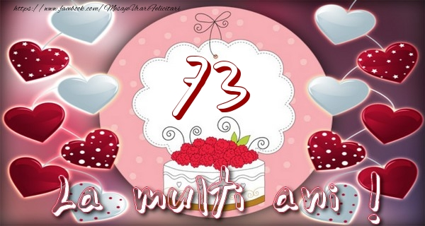 La multi ani 73 ani