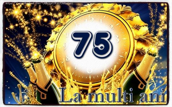 75 ani La multi ani