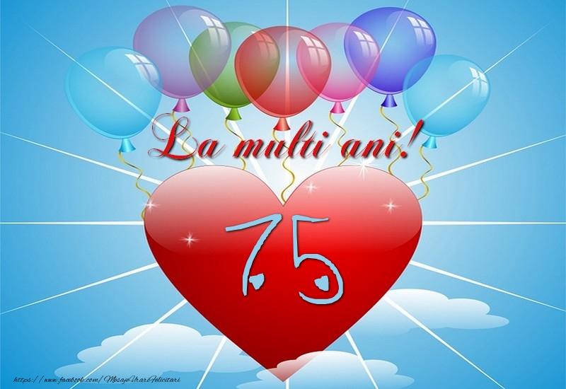 75 ani, La multi ani
