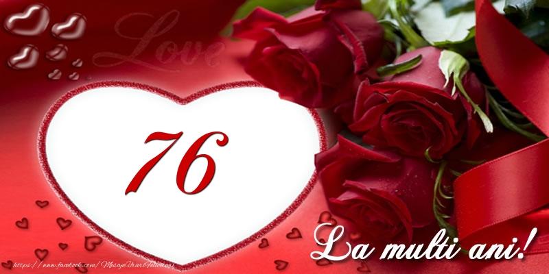 Love 76 ani La multi ani!