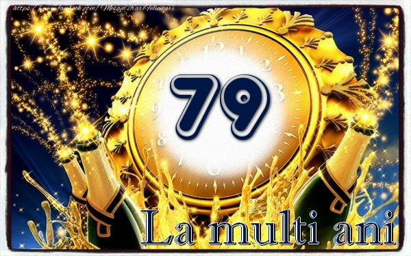 79 ani La multi ani