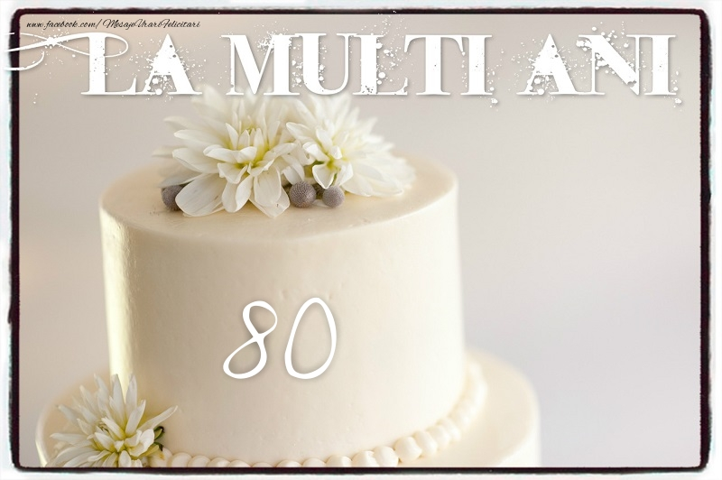 80 ani
