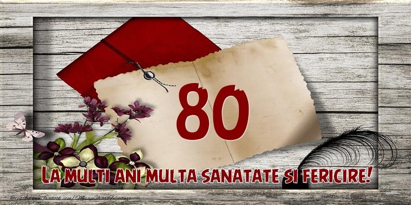 La multi ani multa sanatate si fericire! 80 ani