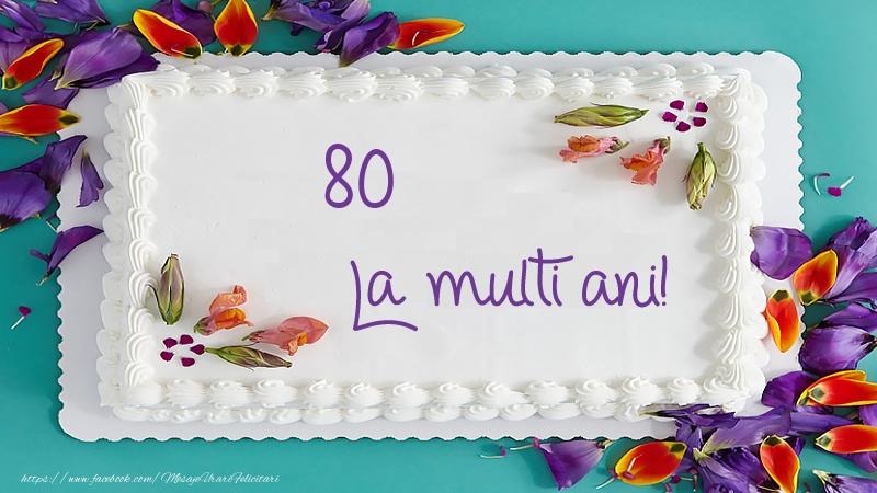 Tort La multi ani 80 ani!