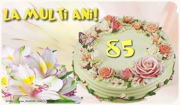 85 ani La multi ani!