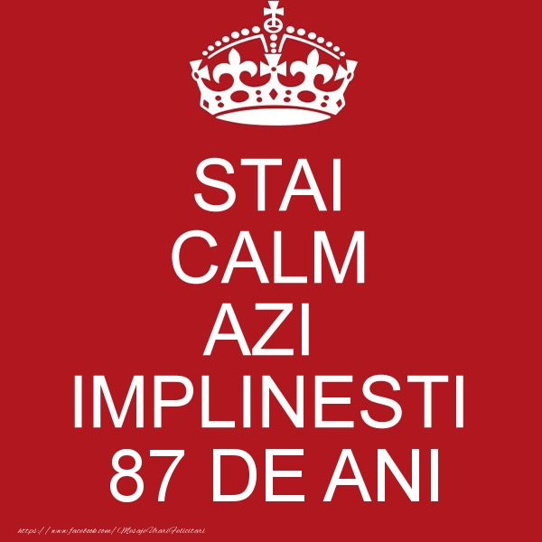 STAI CALM AZI IMPLINESTI 87 ani