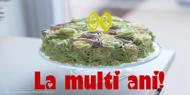 90 ani La multi ani!