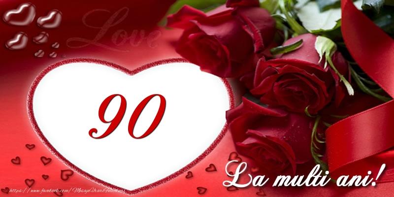 Love 90 ani La multi ani!